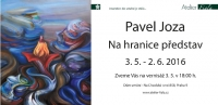 The exhibition Pavel Joza 3.5. - 2.6.2016